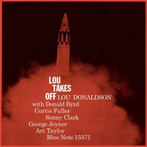 """The """"Lou Takes Off"""" album and a little about Lou Donaldson"""