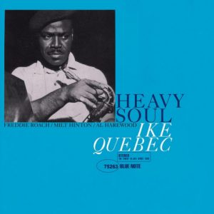 """The legendary Ike Quebec and the """"Heavy Soul"""" recording"""
