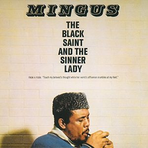 """About Mingus' """"The Black Saint and the Sinner Lady,"""" and is it his best?"""