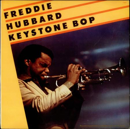 "Vintage Freddie Hubbard and the ""Keystone Bop"""