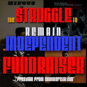 """""""The STRUGGLE TO REMAIN INDEPENDENT FUNDRAISER"""" Drive"""