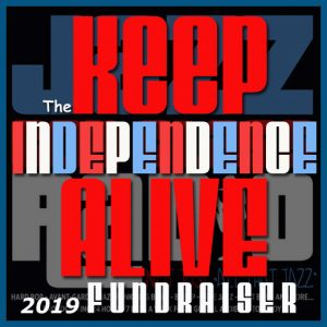"""Introducing the """"Keep Independence Alive"""" Fundraiser"""